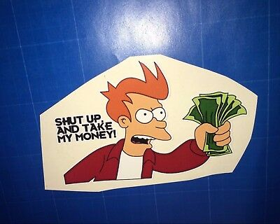 Futurama-style Fry vinyl sticker Shut up and take my money pc/laptop/car (Fry Shut Up And Take My Money)