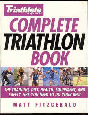 Complete Triathlon Triathlete Guide Book Diet Training Health Equipment Safety