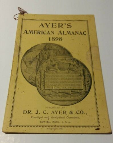 1898 Ayers American Almanac Published By Dr J C Ayer & Co Lowell Massachusetts