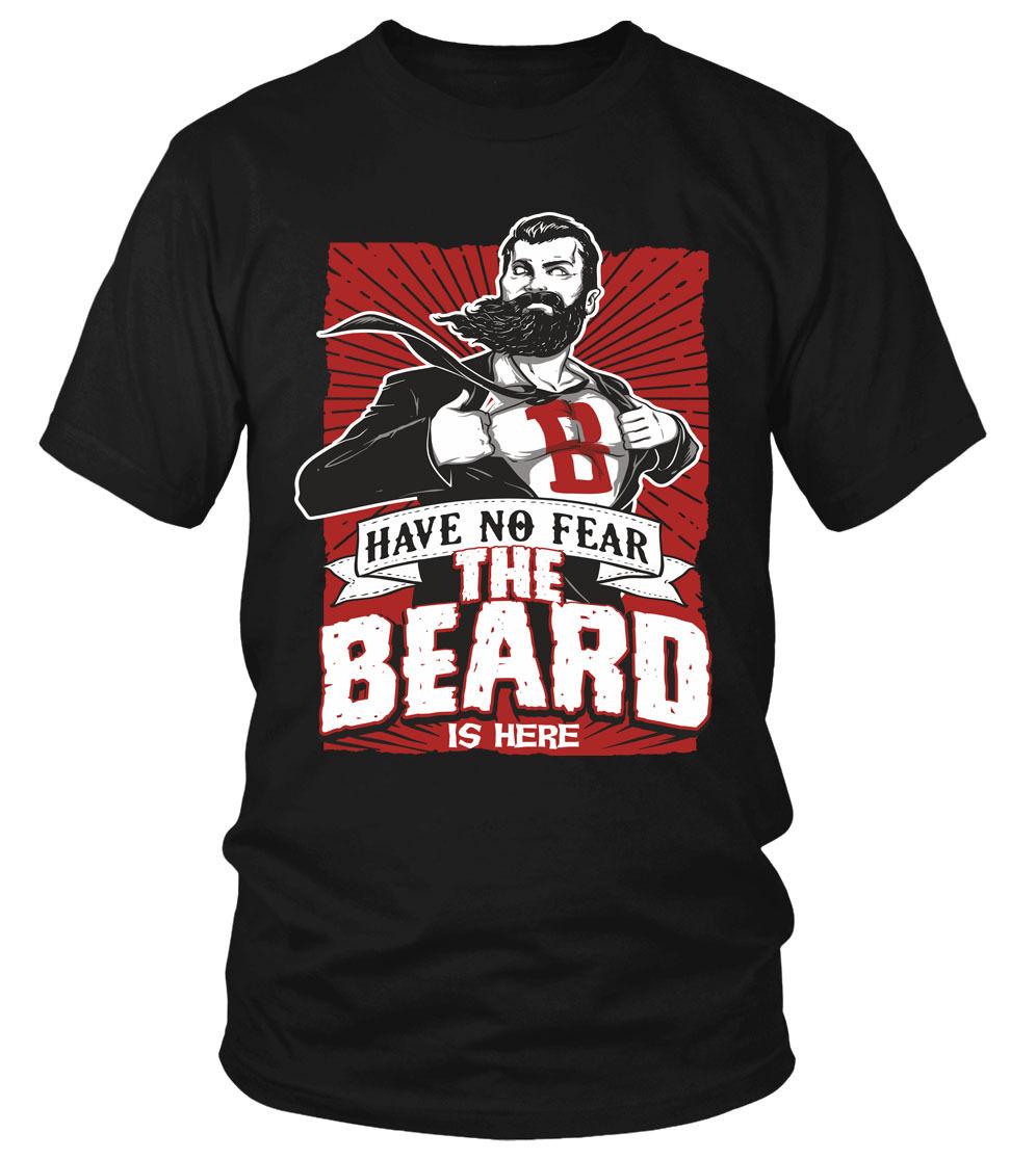 Have no fear the Beard is here T-Shirt Fun Funshirt Bart Sprüche Held Hero Kult