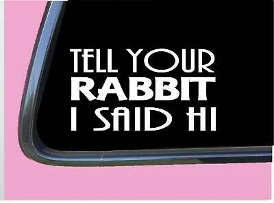 """Used, Rabbit Said Hi TP 951 Sticker 8"""" Decal food cage for sale  Shipping to India"""