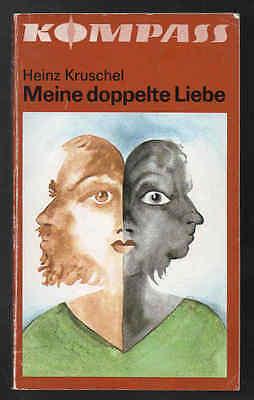 Meine doppelte Liebe – Heinz Kruschel Kompass Nr. 360 DDR Jugendbuch mit Inhalts