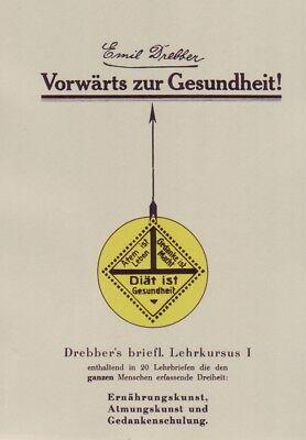 Vorwärts zur Gesundheit - Emil Drebber - Ernährung Atmung Denkschule 1912 Repr.