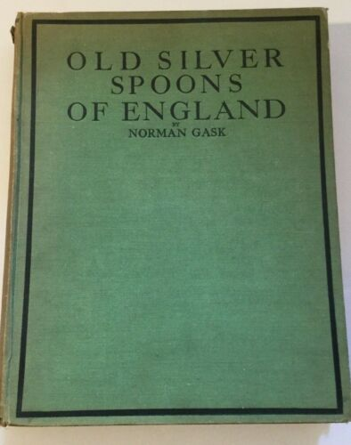 Vtg Old Silver Spoons of England Norman Gask  1926 Edition England