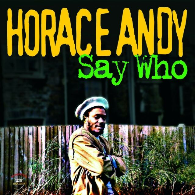 HORACE ANDY - SAY WHO  CD NEU