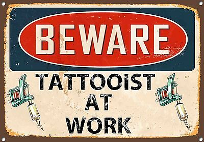 Beware Tattooist at Work Metal Sign Vintage Style Studio Wall Door Plaque 685