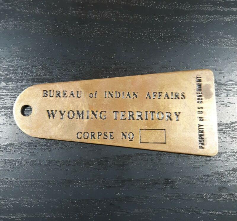 Antique Brass Toe Tag Bureau of Indian Affairs corpse Wyoming Territory
