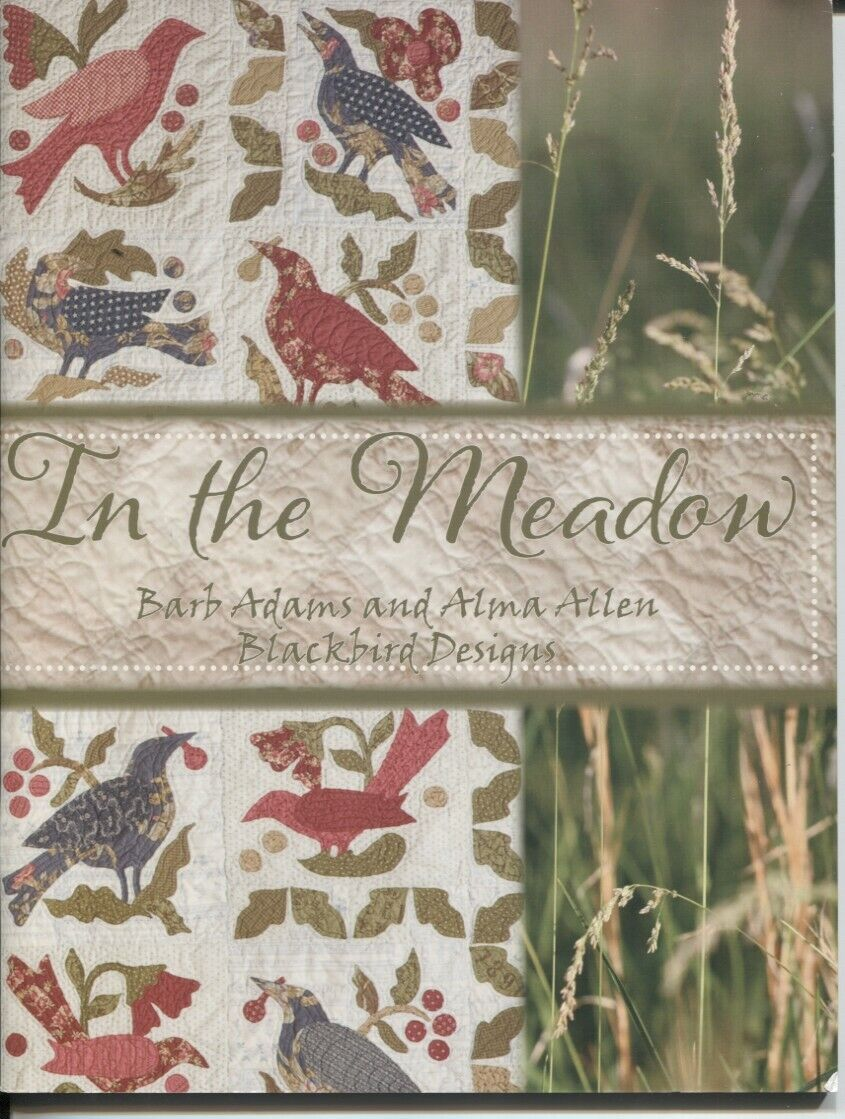 In The Meadow Blackbird Designs Quilt Pattern Book By Barb Adams Alma Allen - $14.99
