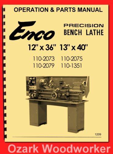 Enco 12×36 13x40 Metal Lathe 110-2075 110-1351 Operator's & Parts Manual 1209
