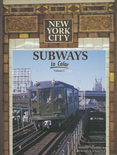 New York City Subways In Color-Volume 1   by Schaeffer    NYC