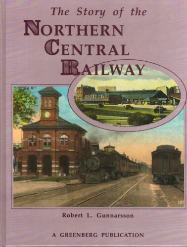 NORTHERN CENTRAL RAILWAY by Gunnarsson  NCRY  NEW COPY