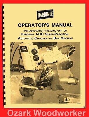 Hardinge Ahc Automatic Threading Unit Lathe Operators Manual 78 1282
