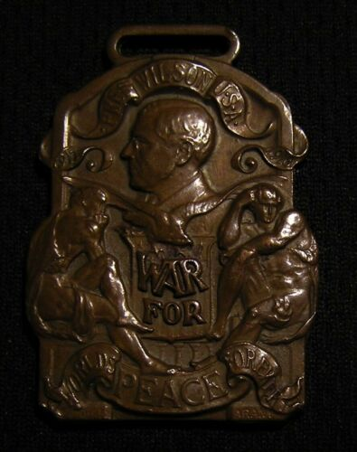 "RARE WWI WOODROW WILSON ""WAR FOR PEACE"" WATCH FOB MEDAL Antique Vintage WW1"