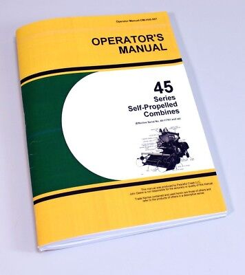 Operators Manual For John Deere 45 Series Self-propelled Combines Owners Book
