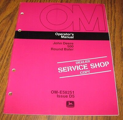 Original John Deere 500 Round Hay Baler Operators Owners Manual Ome58251 Jd Book