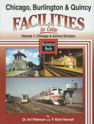 Chicago Burlington and Quincy Facilities in Color Vol 1: Chicago-Aurora Division