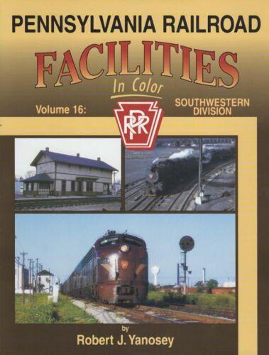 Pennsylvania Railroad Facilities In Color Vol 16: Southwestern Division
