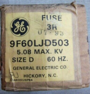 General Electric Fuse (NEW GENERAL ELECTRIC FUSE 3R 5.08 MAX KV SIZE D 60 HZ 9F60LJD503 NIB)