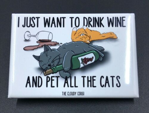 Funny  Handmade Cats and Wine Magnet Handmade Kitty Gifts and Kitchen Decor