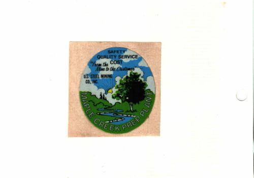 NICE MAPLE CREEK PREP PLANT US. STEEL  COAL CO. COAL MINING STICKER # 518