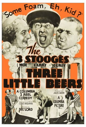 """The Three Stooges 24 x 35 Reprint Poster """"The Three Little Beers"""" w White Border"""