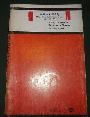 CASE 480CK B TRACTOR LOADER OPERATOR OPERATION MAINTENANCE BOOK MANUAL - $29.99