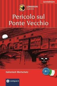 Pericolo sul Ponte Vecchio / Gefahr am Ponte Vecchio. Compact Lernkrimi. ... /3