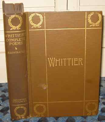Antique 1904 Whittier Poetry Book 129 Illustrated Complete Poems Decorative Gild