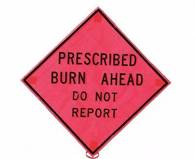 Sign Prescribed Burn Ahead Do Not Report Folding Fire 48 X 48 Blackorange