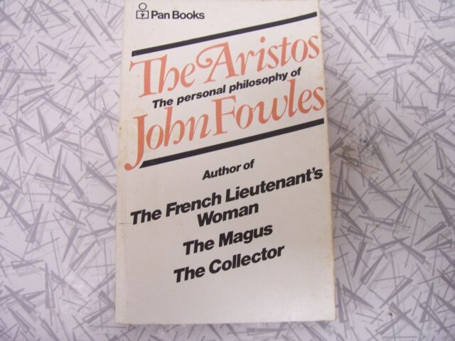The Aristos by John Fowles 1971 Refreshing Disturbing Piquantly Unpredictable