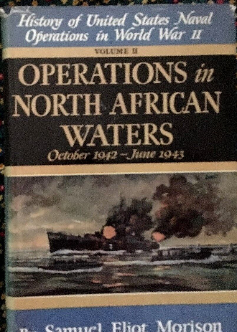 OPERATIONS IN NORTH AFRICAN WATERS, PUB. 1950 , BY SAMUAL ELIOT MORISON, VOL 2 - $13.00