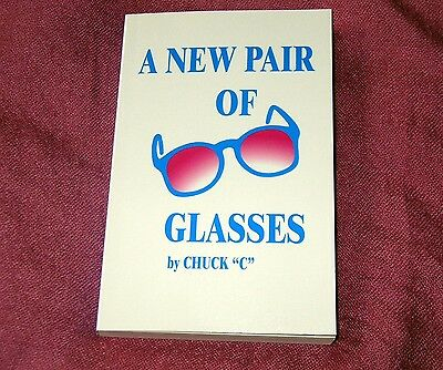 A NEW PAIR of GLASSES by Chuck C. ~ New Softcover 12th printing AA Recovery