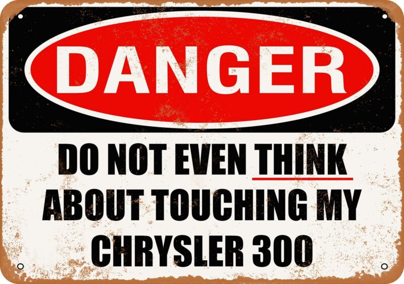 Metal Sign - Do Not Touch My CHRYSLER 300 -- Vintage Look