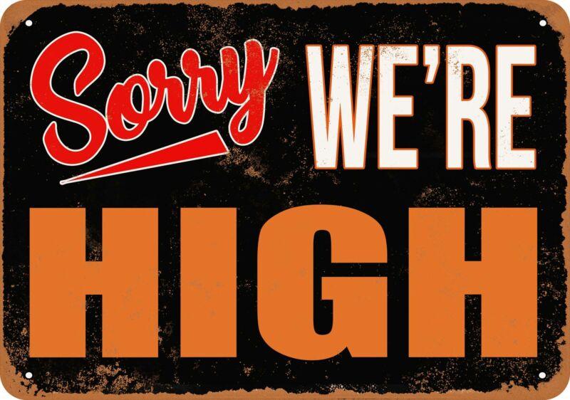 Metal Sign - SORRY, WE