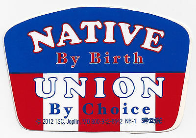 Native By Birth Union By Choice Hard Hat Stickers 12 For 8 Free Shipping