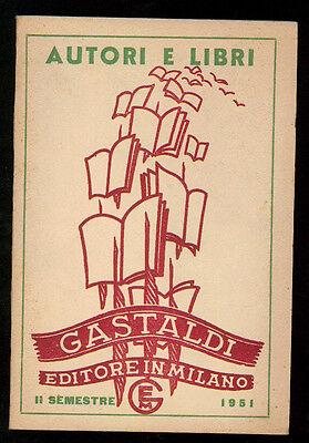 AUTORI E LIBRI CATALOGO GENERALE DELLE EDIZIONI GASTALDI 1951 BIBLIOGRAFIA
