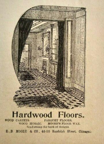 1896 E.B. Moore Hardwood Floors Chicago Vintage Print Advertising