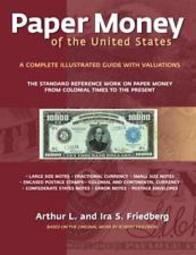 Friedberg Paper Money of the United States By Friedberg 21st Edition, SOFTBOUND