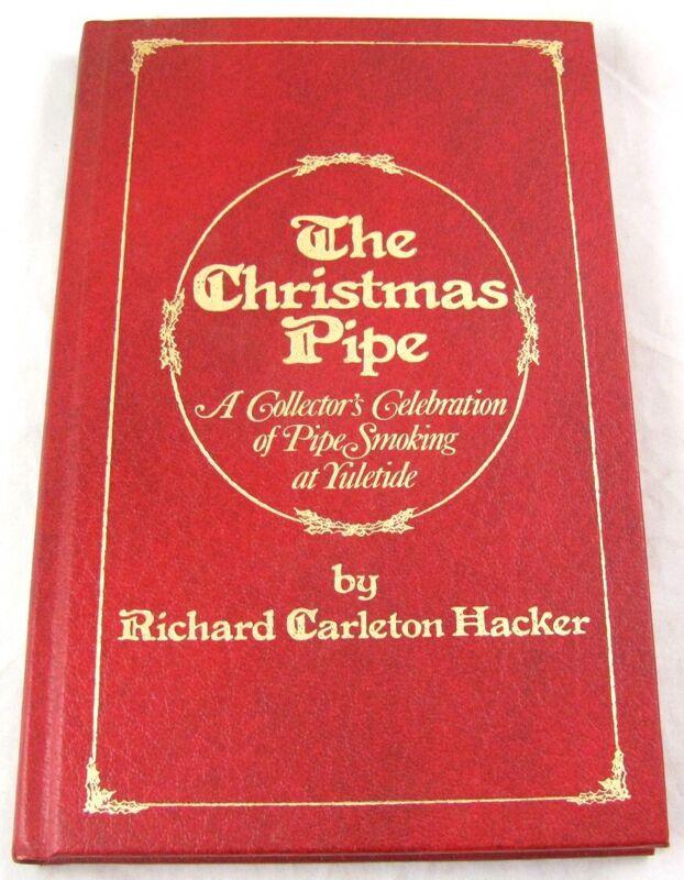 The Christmas Pipe: Richard Carleton Hacker SIGNED tobacciana Holiday Tradition