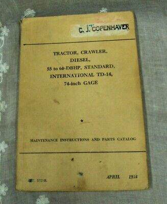 International Harvester 1944 Tractor Crawler 55 To 60 Dbhp Td-14 Parts Catalog