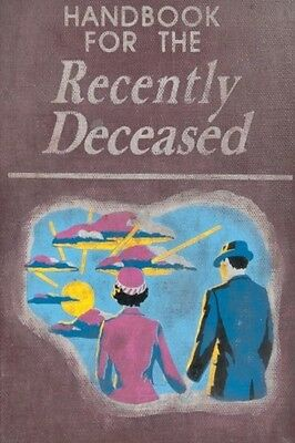 Handbook For The Recently Deceased  New  Free Shipping