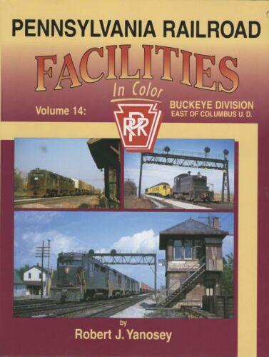 Pennsylvania Railroad Facilities In Color Vol 14: Buckeye Div, East of Columbus