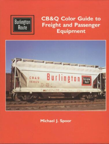 CB&Q Color Guide to Freight and Passenger Equipment CHICAGO BURLINGTON QUINCY