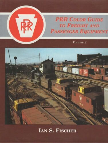 PRR COLOR GUIDE TO FREIGHT & PASSENGER EQUIPMENT VOL 2 by FISCHER  Pennsylvania
