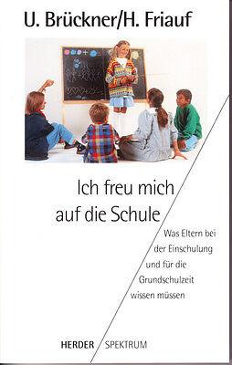 Brückner u Friauf – Ich freu mich auf die Schule – Ratgeber Einschulung Schule ()