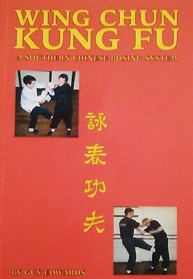 WING CHUN KUNG FU a Southern Chinese Boxing System by Guy Edwards paperback 2005