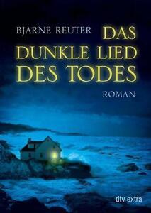 Reuter, Bjarne - Das dunkle Lied des Todes: Roman