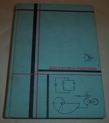 Basic Electrical Engineering 3rd Edition 1967 McGraw Hill HB 746p