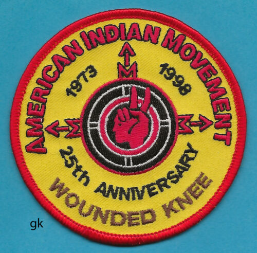 AIM WOUNDED KNEE 25th ANNIVERSARY  AMERICAN INDIAN MOVEMENT PATCH