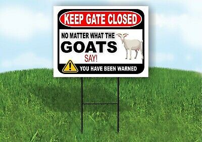 Keep Gate Closed No Matter What The Goats Say Yard Sign With Stand Lawn Poster